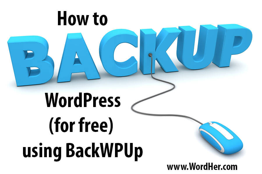 How to backup WordPress (for free) using BackWPUp. Video tutorial from WordHer.com.