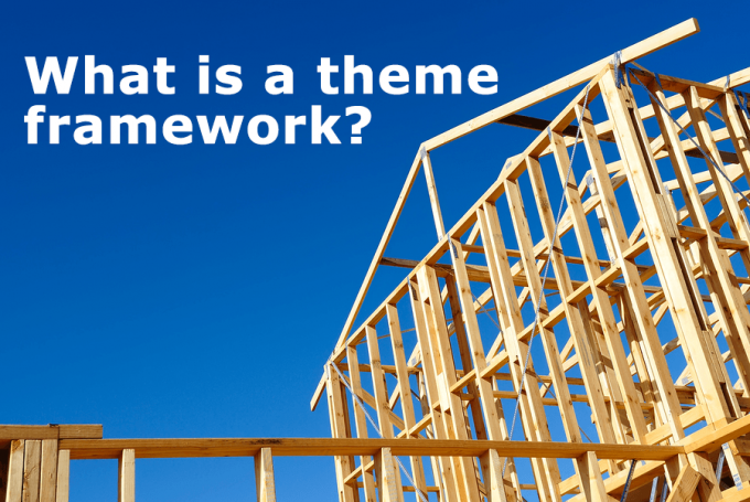 What is a theme framework?