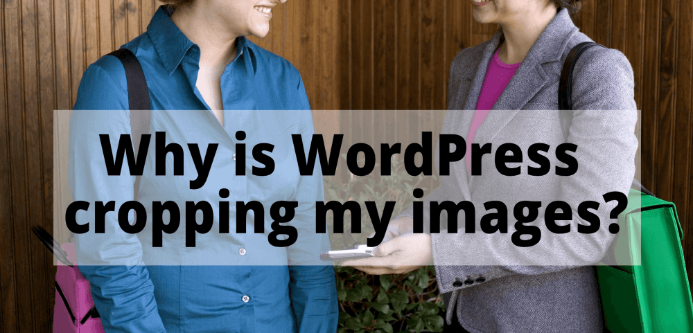 Why Wordpress Cropping Images
