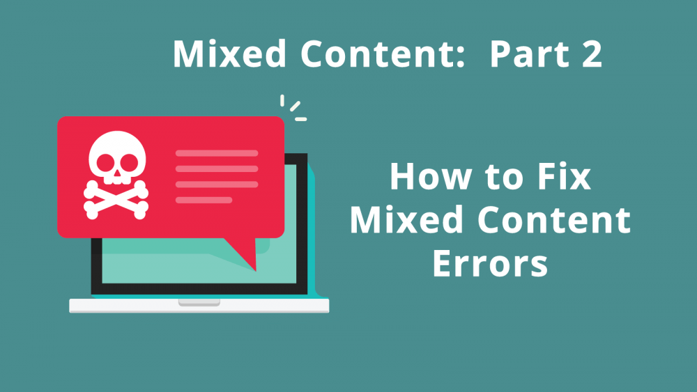 How Fix Mixed Content Errors