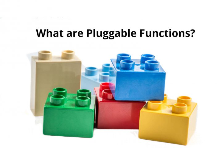 What Are Pluggable Functions